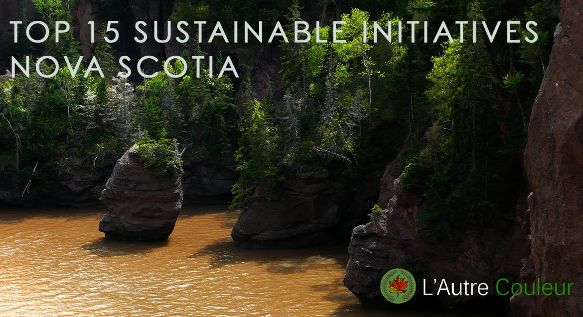 Top 15 Sustainable initiatives in nova scotia - 150 days of sustainable initiatives