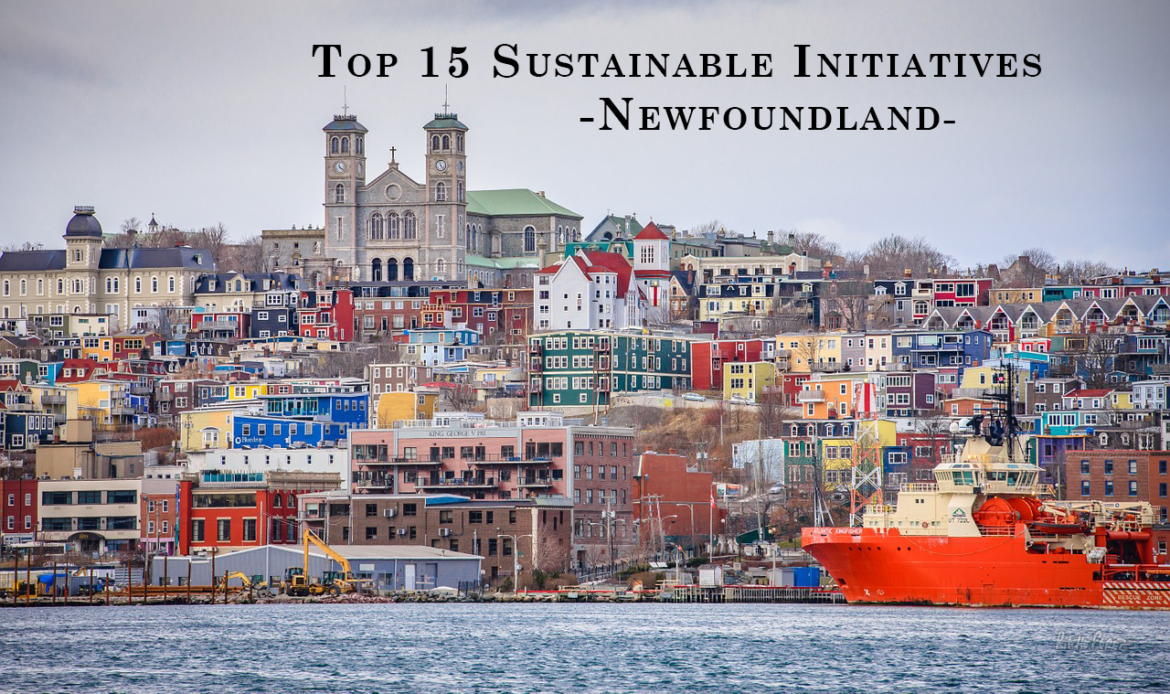 Top 15 Sustainable Initiatives in Newfoundland - 150 days of sustainable initiatives