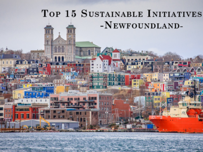 Top 15 Sustainable Initiatives in Newfoundland