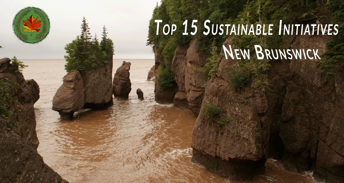 Top 15 Sustainable Initiatives in New Brunswick - 150 days of sustainable initiatives