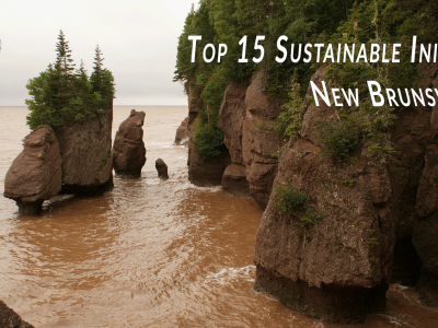 Top 15 Sustainable Initiatives in New Brunswick