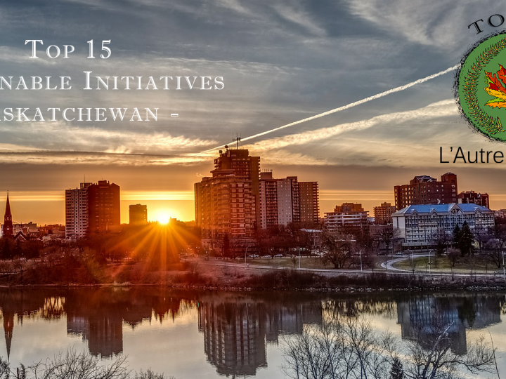 Top 15 Sustainable Initiatives in Saskatchewan